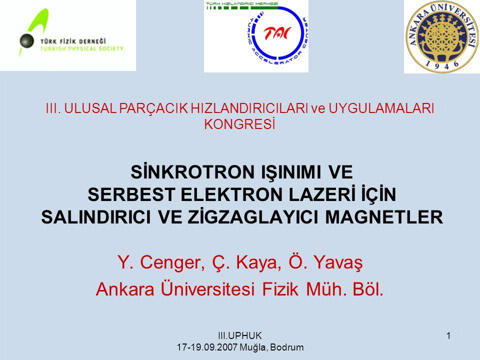 Y. Cenger, Ç. Kaya, Ö. Yavaş Ankara Üniversitesi Fizik Müh. Böl.