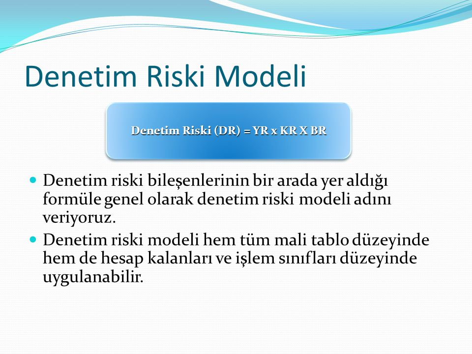 Denetim Riski (DR) = YR x KR X BR