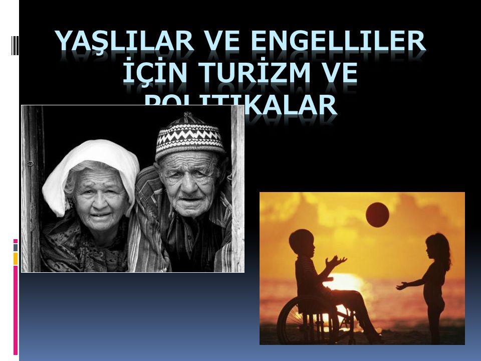YaşlILAR ve EngelliLER İÇİN TurİZM ve politikalar