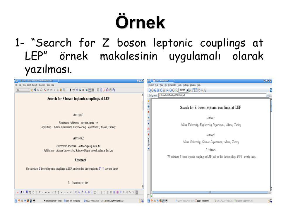 Örnek 1- Search for Z boson leptonic couplings at LEP örnek makalesinin uygulamalı olarak yazılması.