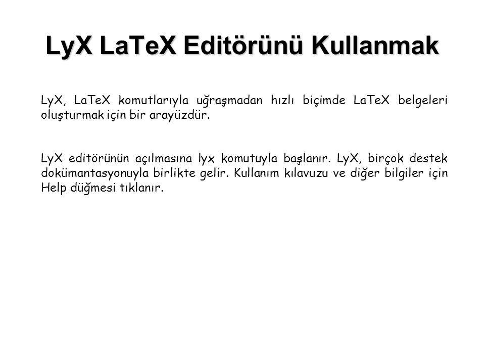 LyX LaTeX Editörünü Kullanmak
