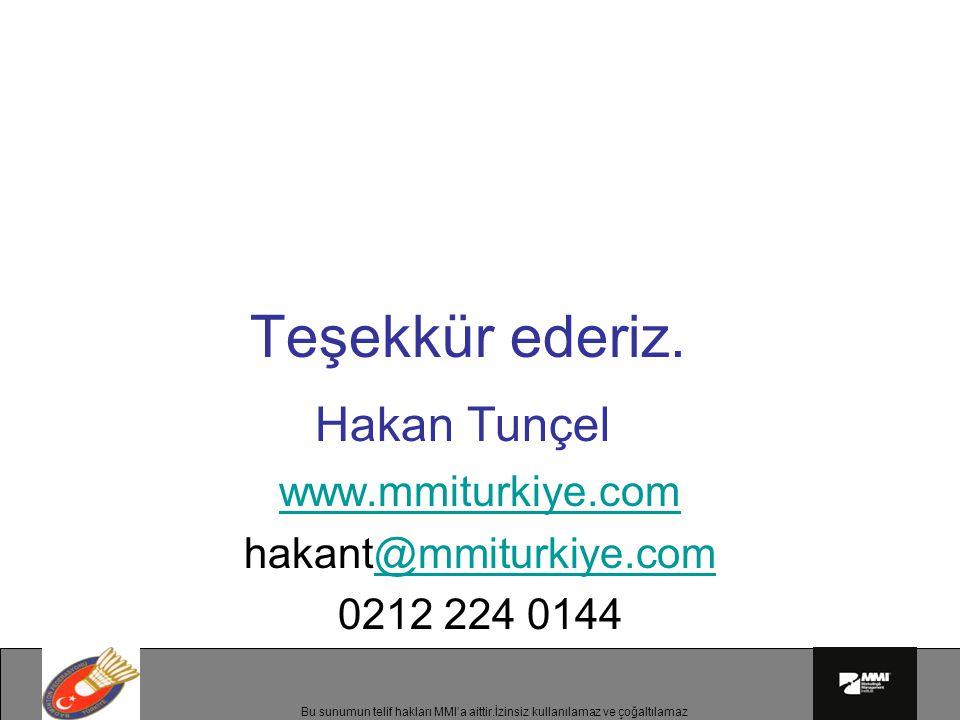 Hakan Tunçel Teşekkür ederiz. www.mmiturkiye.com hakant@mmiturkiye.com