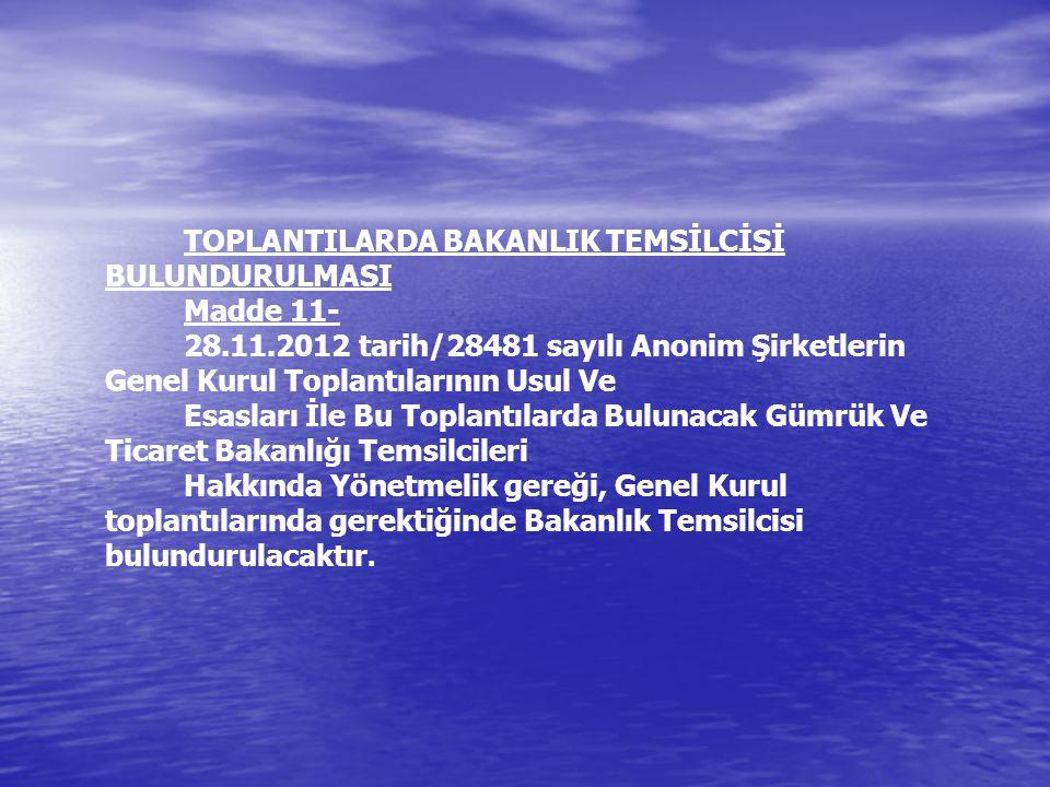 TOPLANTILARDA BAKANLIK TEMSİLCİSİ BULUNDURULMASI