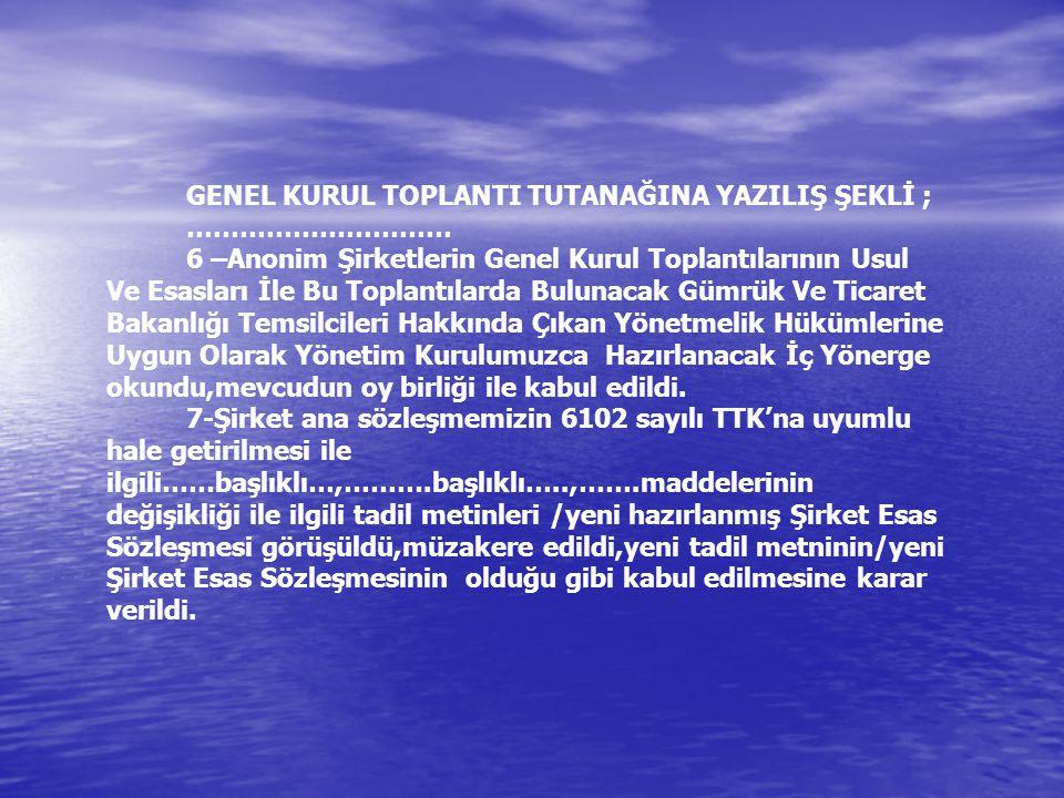 GENEL KURUL TOPLANTI TUTANAĞINA YAZILIŞ ŞEKLİ ;