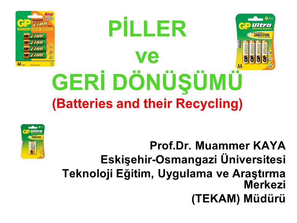 PİLLER ve GERİ DÖNÜŞÜMÜ (Batteries and their Recycling)