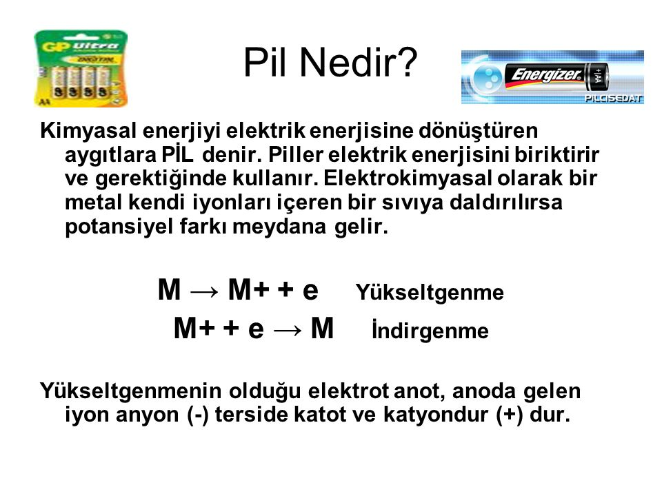 Pil Nedir M → M+ + e Yükseltgenme M+ + e → M İndirgenme