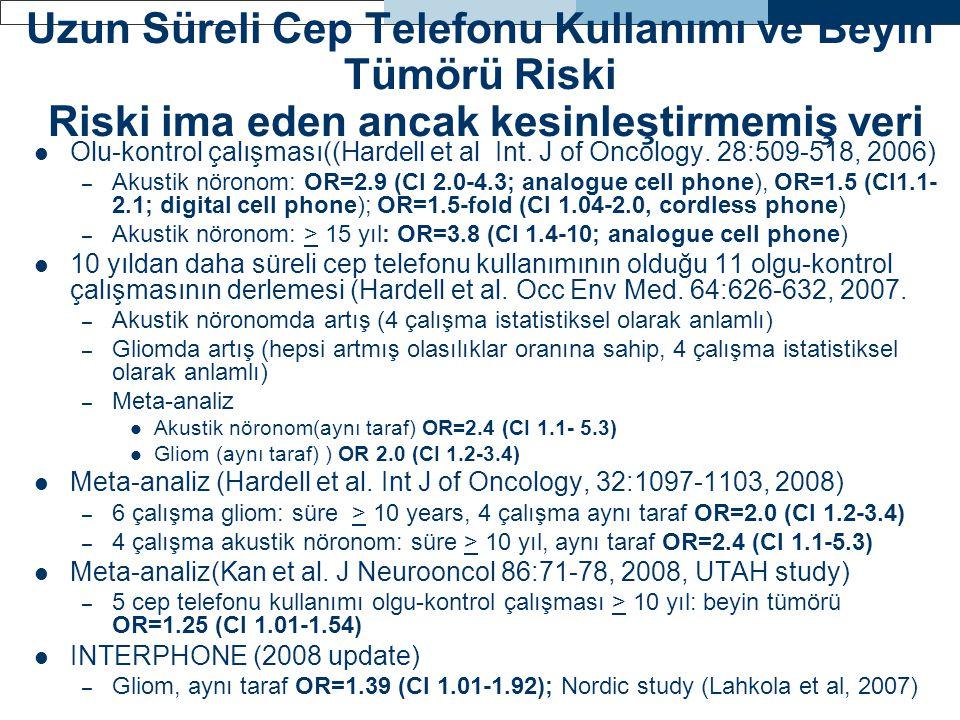 Uzun Süreli Cep Telefonu Kullanımı ve Beyin Tümörü Riski Riski ima eden ancak kesinleştirmemiş veri