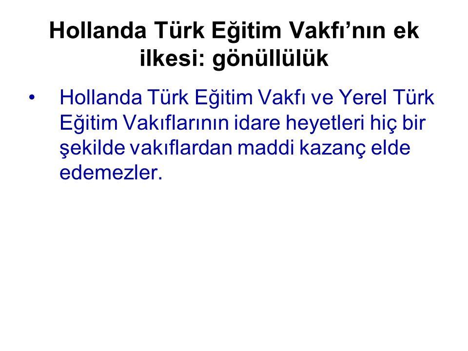 Hollanda Türk Eğitim Vakfı'nın ek ilkesi: gönüllülük