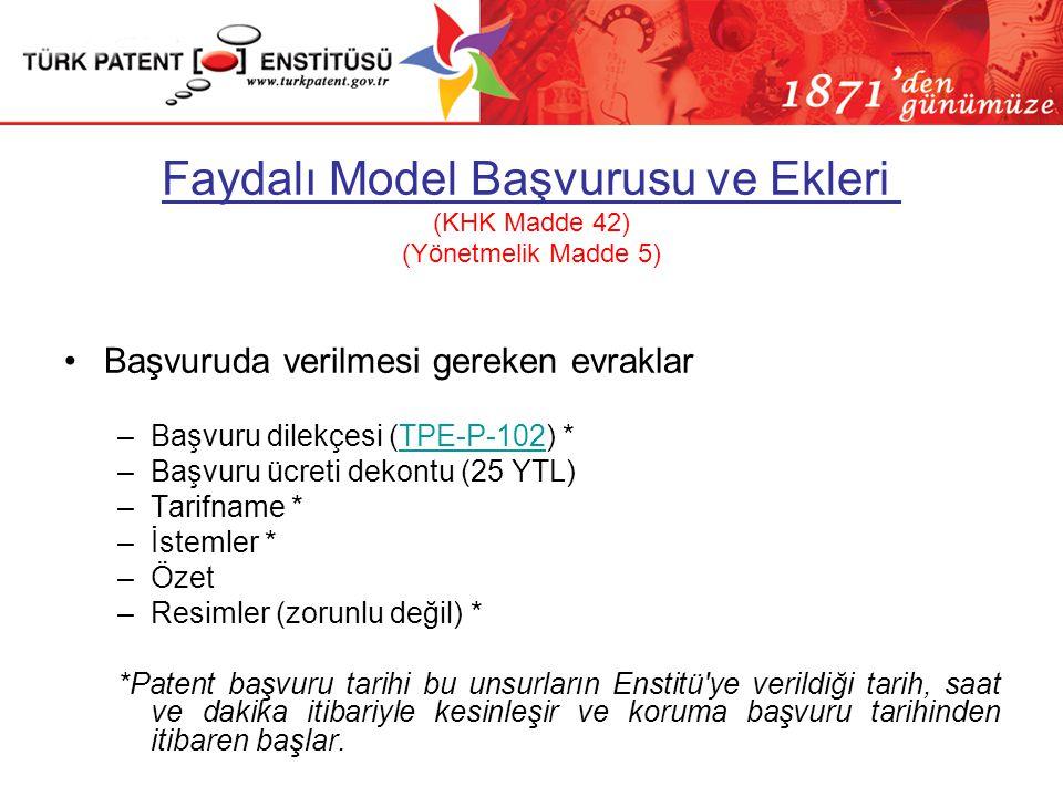 Faydalı Model Başvurusu ve Ekleri (KHK Madde 42) (Yönetmelik Madde 5)