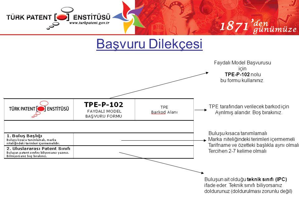 Başvuru Dilekçesi Faydalı Model Başvurusu için TPE-P-102 nolu