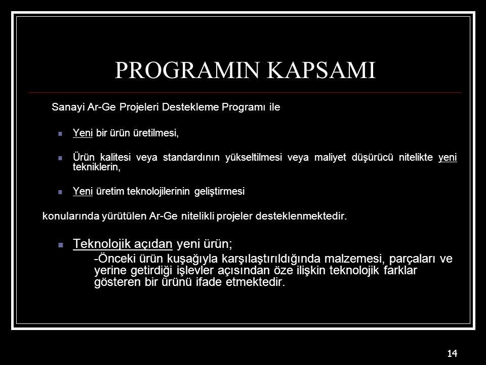 PROGRAMIN KAPSAMI Sanayi Ar-Ge Projeleri Destekleme Programı ile