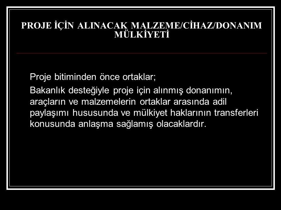 PROJE İÇİN ALINACAK MALZEME/CİHAZ/DONANIM MÜLKİYETİ