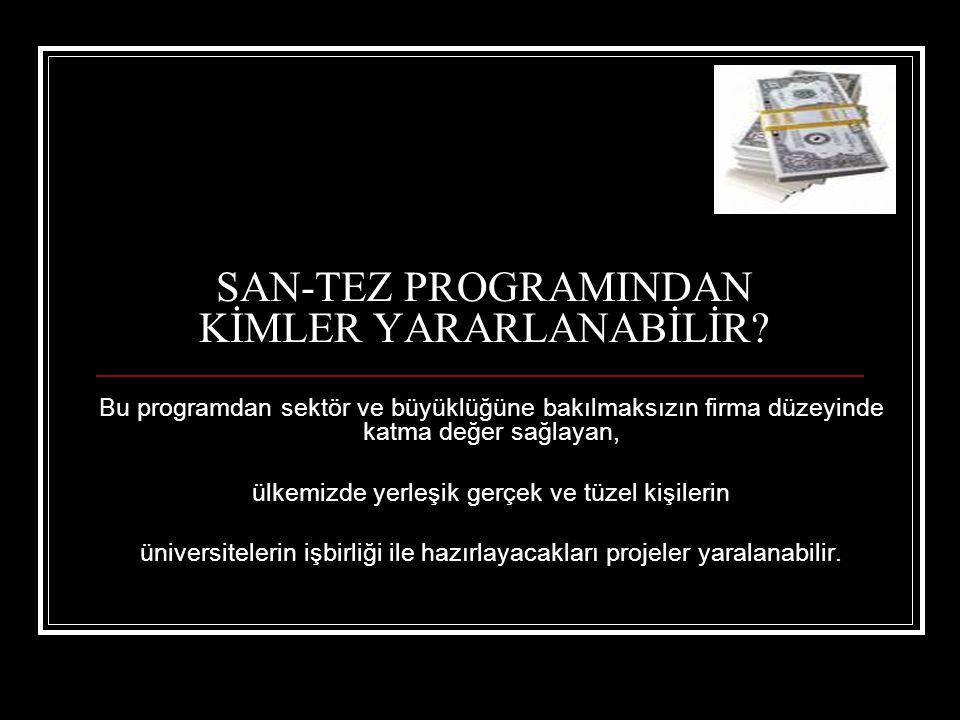 SAN-TEZ PROGRAMINDAN KİMLER YARARLANABİLİR
