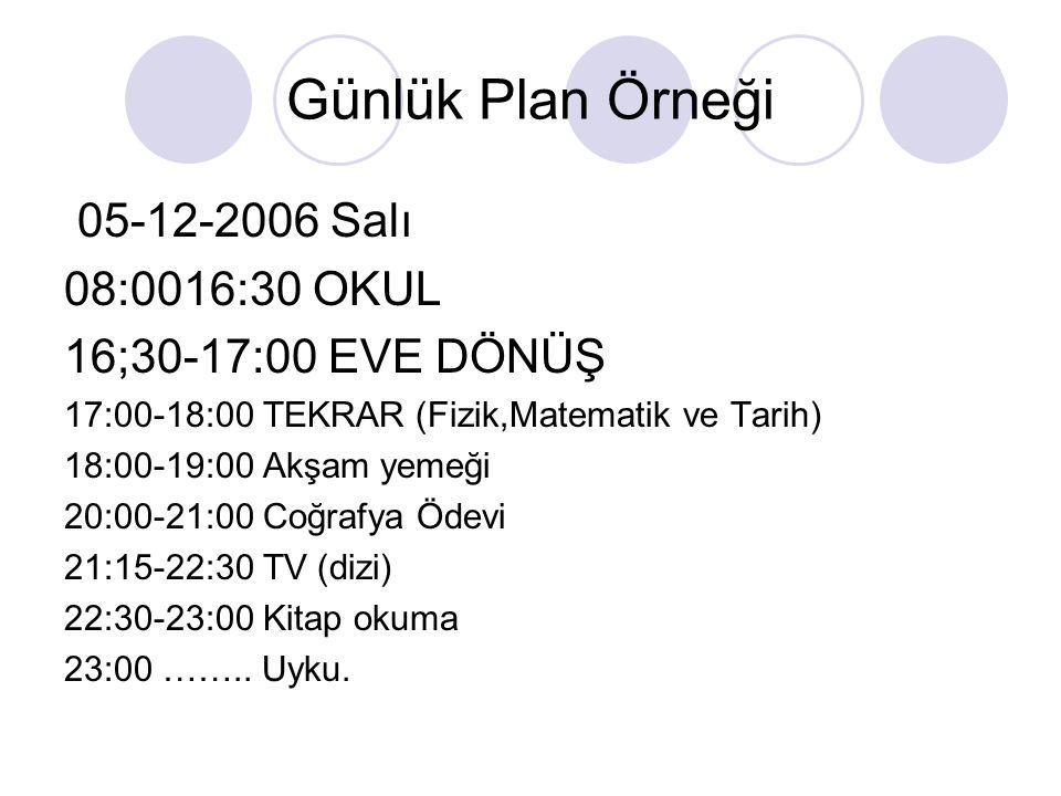 Günlük Plan Örneği 05-12-2006 Salı 08:0016:30 OKUL