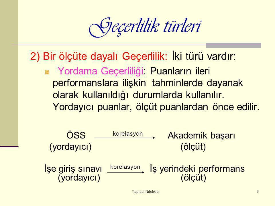 Geçerlilik türleri 2) Bir ölçüte dayalı Geçerlilik: İki türü vardır: