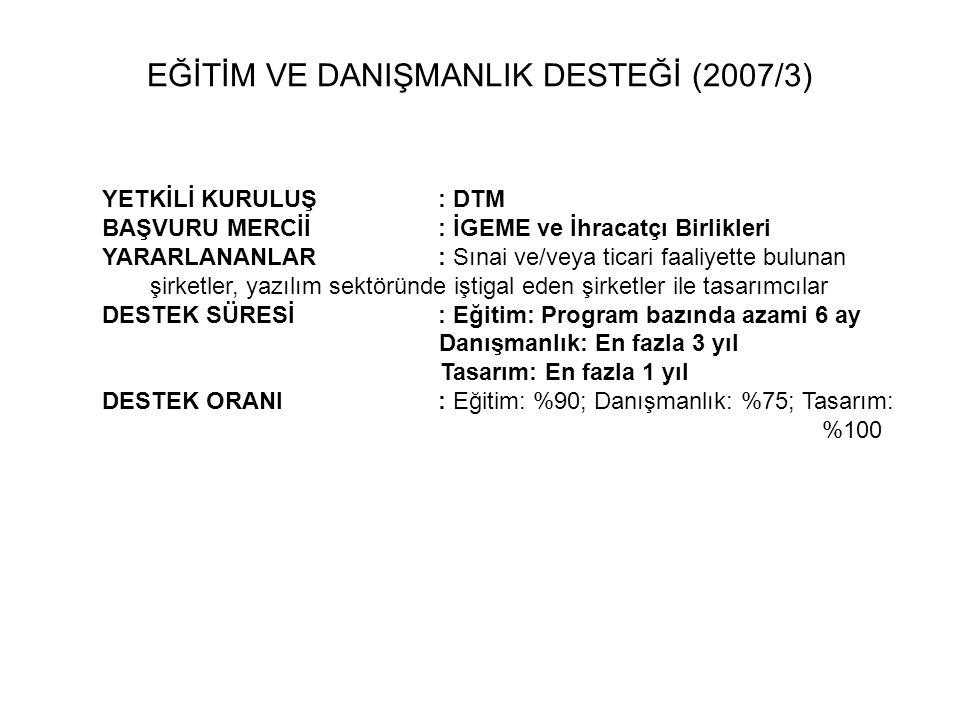 EĞİTİM VE DANIŞMANLIK DESTEĞİ (2007/3)