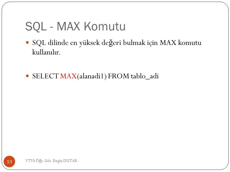 SQL - MAX Komutu SQL dilinde en yüksek değeri bulmak için MAX komutu kullanılır. SELECT MAX(alanadi1) FROM tablo_adi.