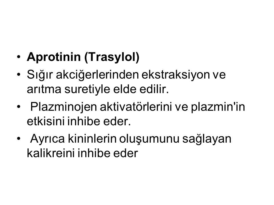 Aprotinin (Trasylol) Sığır akciğerlerinden ekstraksiyon ve arıtma suretiyle elde edilir.