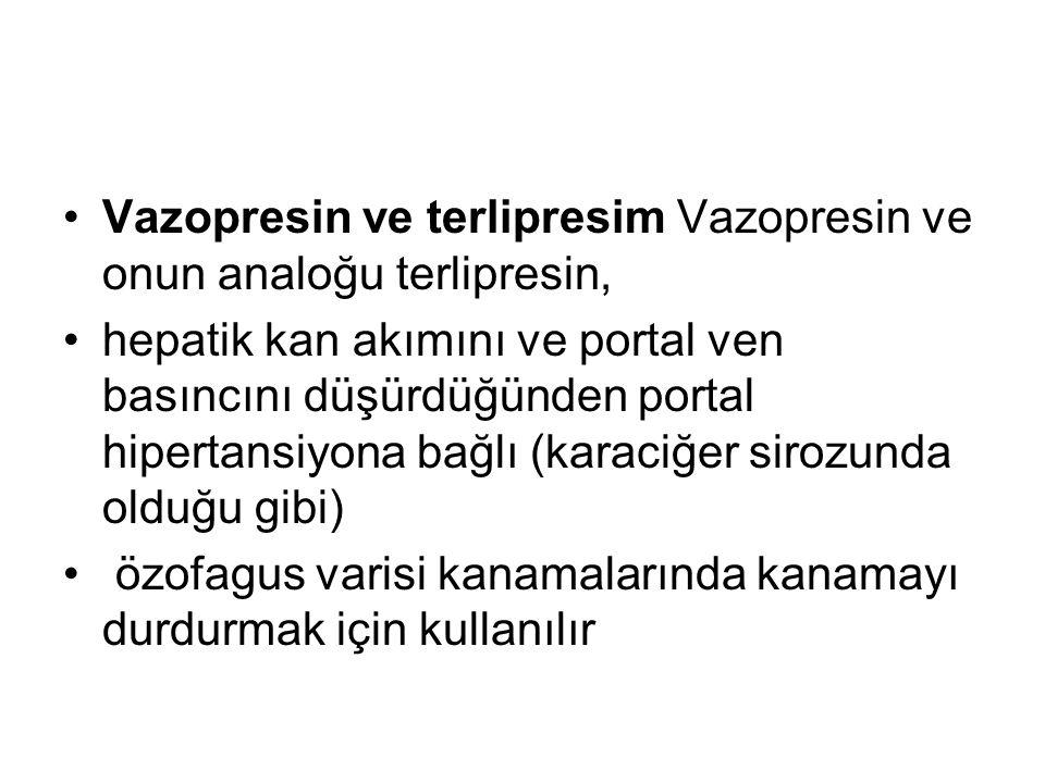 Vazopresin ve terlipresim Vazopresin ve onun analoğu terlipresin,