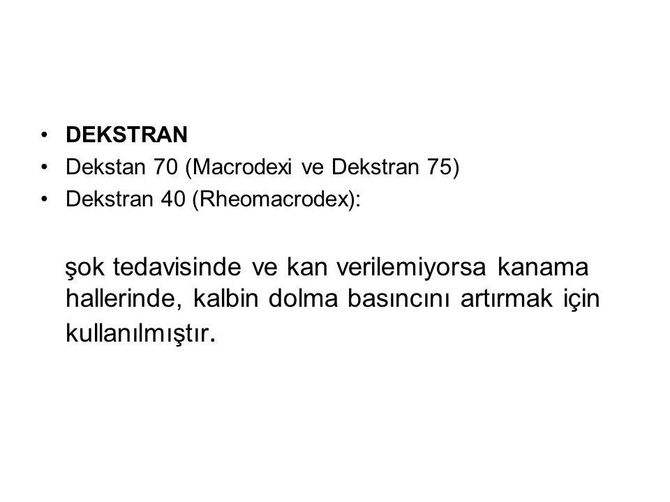 DEKSTRAN Dekstan 70 (Macrodexi ve Dekstran 75) Dekstran 40 (Rheomacrodex):