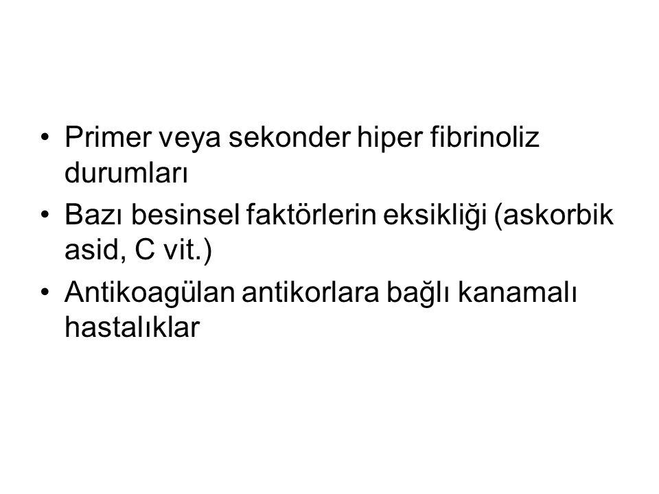 Primer veya sekonder hiper fibrinoliz durumları