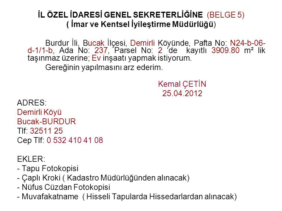 İL ÖZEL İDARESİ GENEL SEKRETERLİĞİNE (BELGE 5)