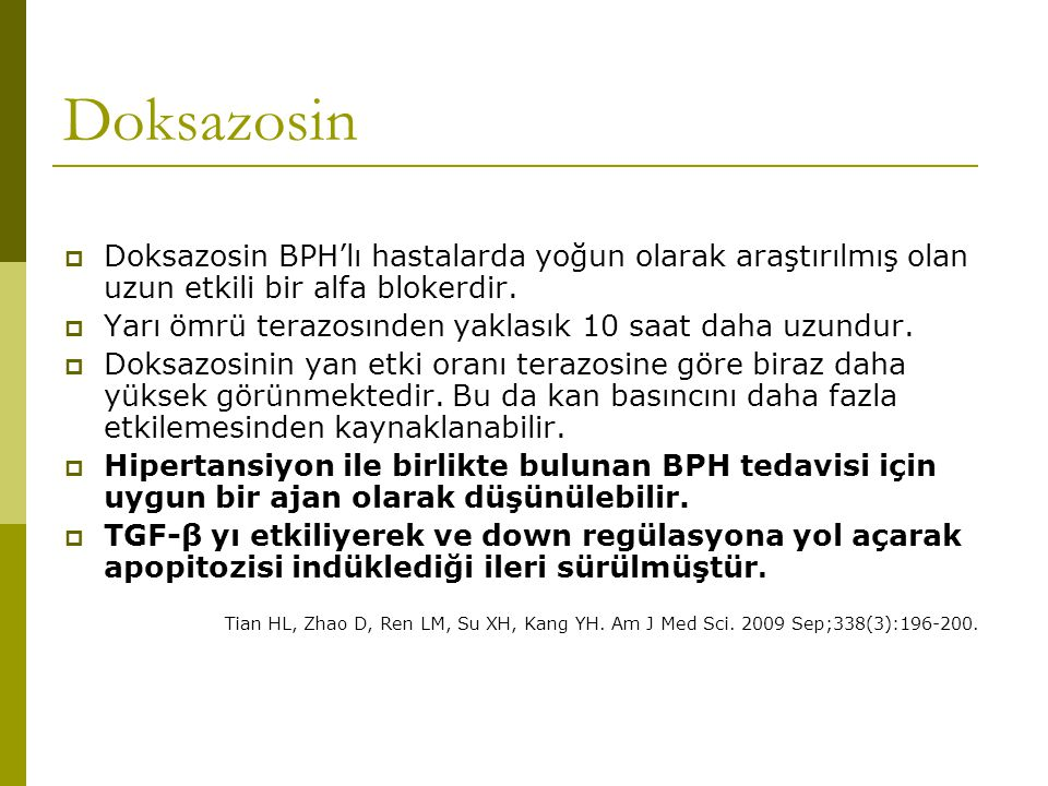 Doksazosin Doksazosin BPH'lı hastalarda yoğun olarak araştırılmış olan uzun etkili bir alfa blokerdir.