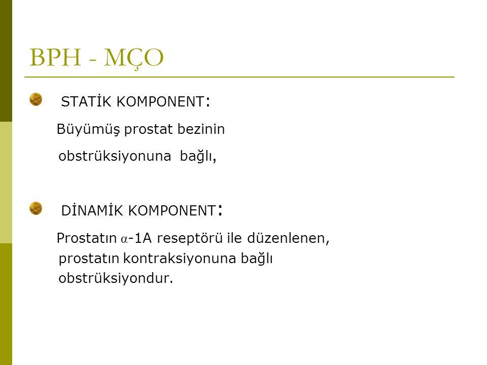 BPH - MÇO STATİK KOMPONENT: Büyümüş prostat bezinin DİNAMİK KOMPONENT: