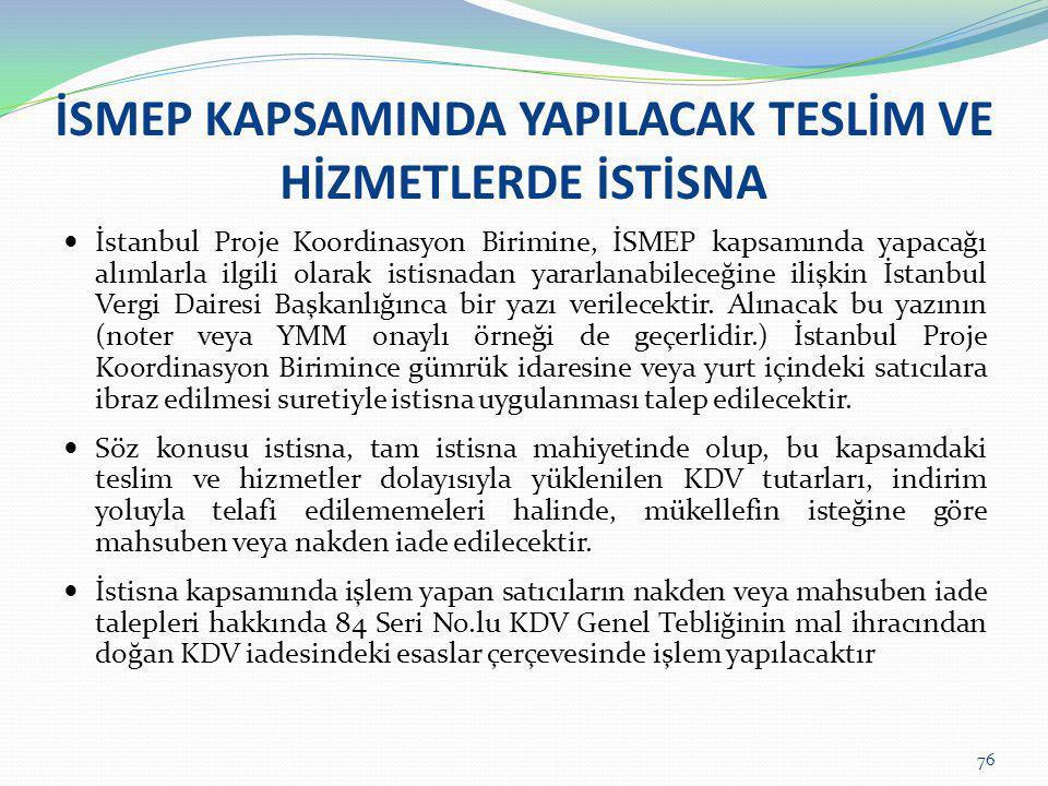 İSMEP KAPSAMINDA YAPILACAK TESLİM VE HİZMETLERDE İSTİSNA