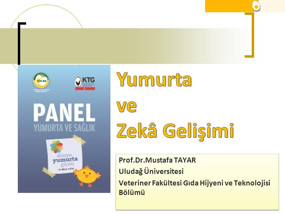 Yumurta ve Zekâ Gelişimi Prof.Dr.Mustafa TAYAR Uludağ Üniversitesi