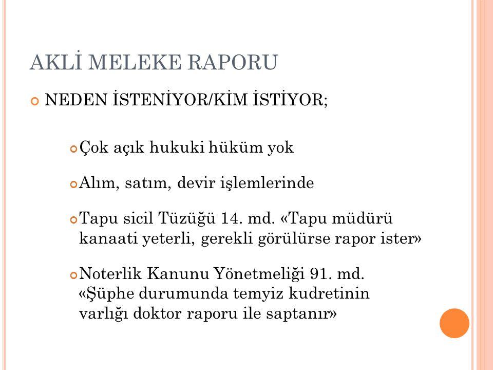 AKLİ MELEKE RAPORU NEDEN İSTENİYOR/KİM İSTİYOR;