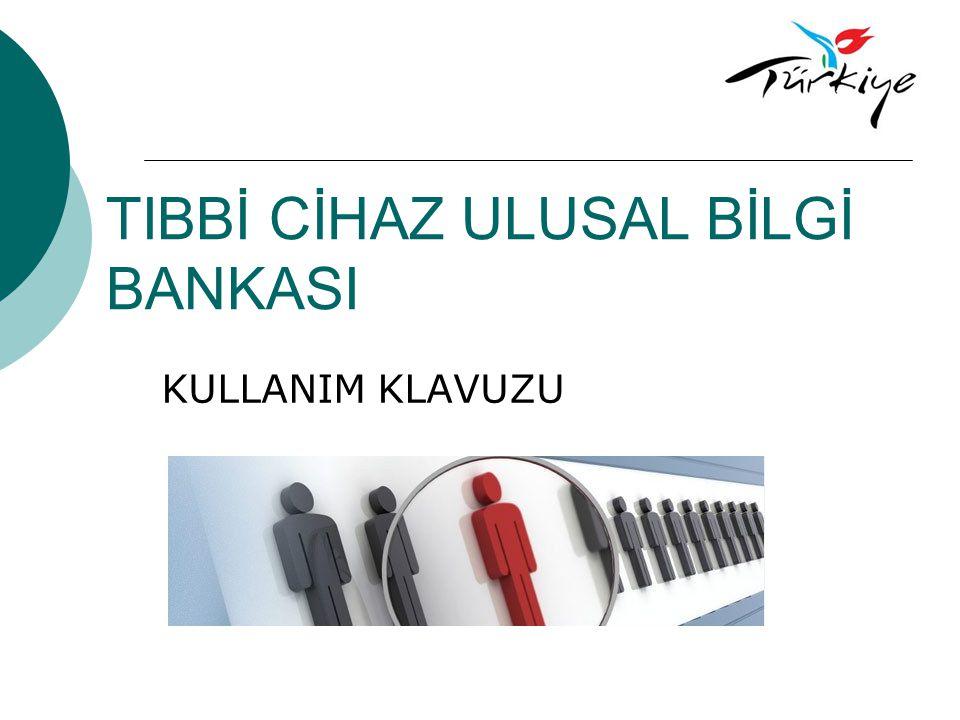 TIBBİ CİHAZ ULUSAL BİLGİ BANKASI