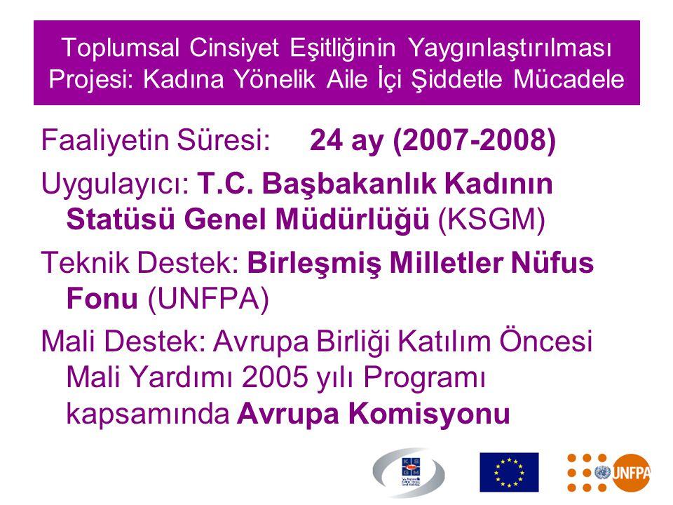 Faaliyetin Süresi: 24 ay (2007-2008)