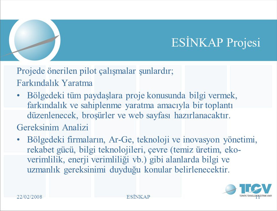 ESİNKAP Projesi Projede önerilen pilot çalışmalar şunlardır;