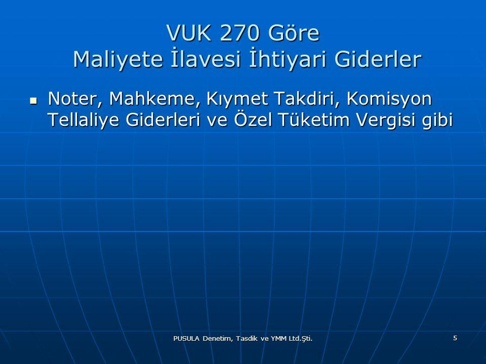 VUK 270 Göre Maliyete İlavesi İhtiyari Giderler