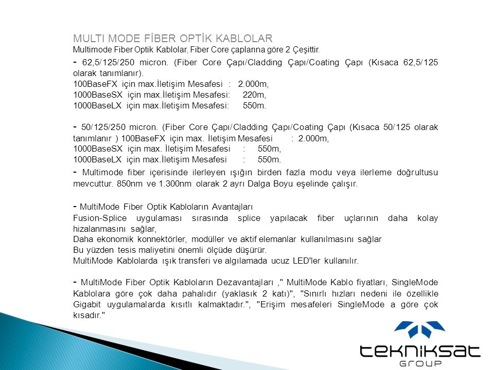 MULTI MODE FİBER OPTİK KABLOLAR