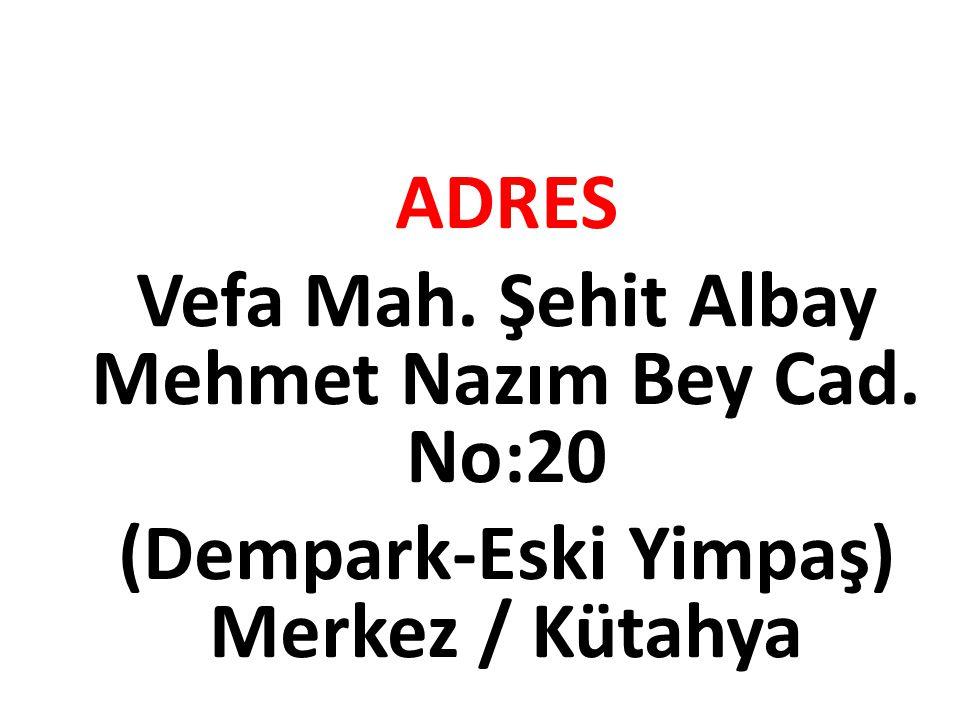 Vefa Mah. Şehit Albay Mehmet Nazım Bey Cad. No:20
