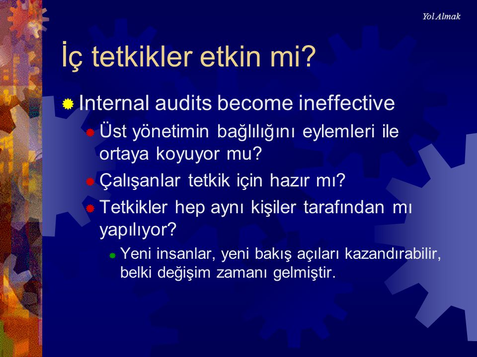 İç tetkikler etkin mi Internal audits become ineffective
