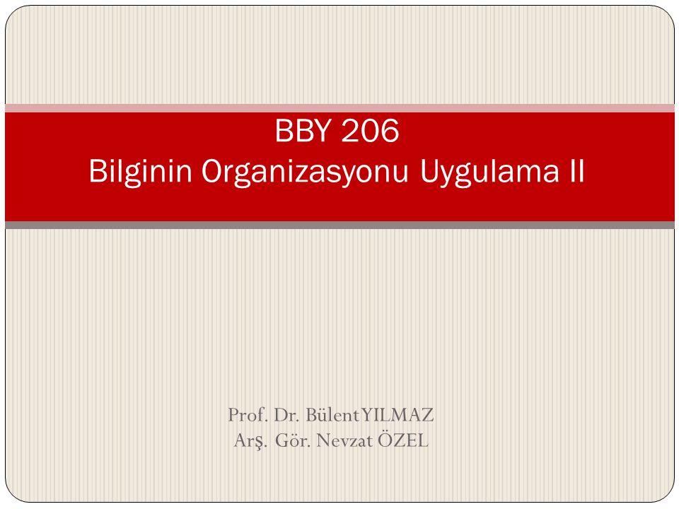BBY 206 Bilginin Organizasyonu Uygulama II