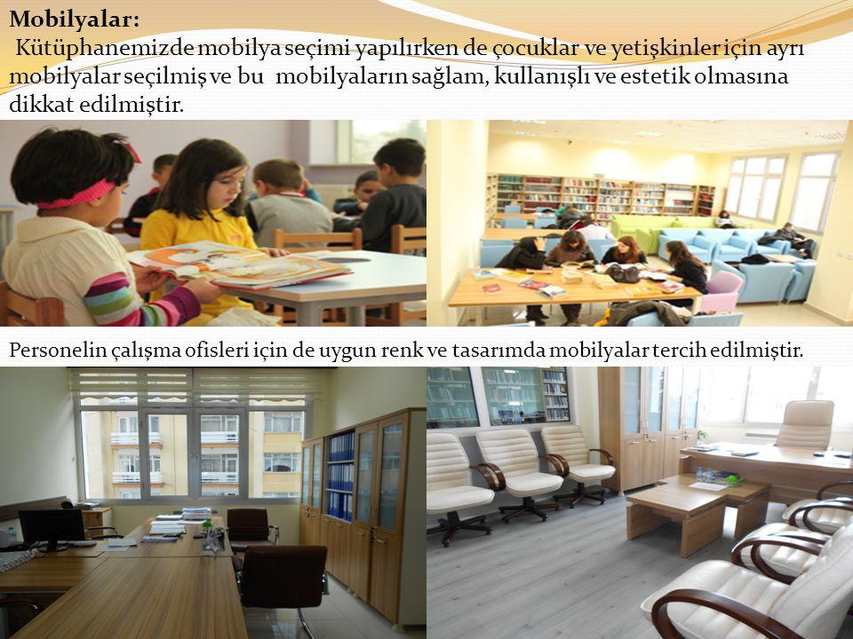 Mobilyalar: Kütüphanemizde mobilya seçimi yapılırken de çocuklar ve yetişkinler için ayrı mobilyalar seçilmiş ve bu mobilyaların sağlam, kullanışlı ve estetik olmasına dikkat edilmiştir.