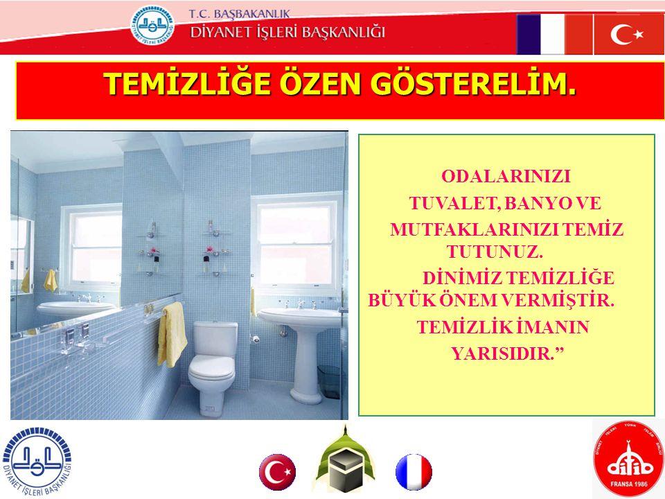 TEMİZLİĞE ÖZEN GÖSTERELİM.