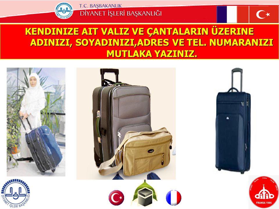 Kendinize ait valiz ve çantalarIn üzerine adInIzI, soyadInIzI,adres ve tel.