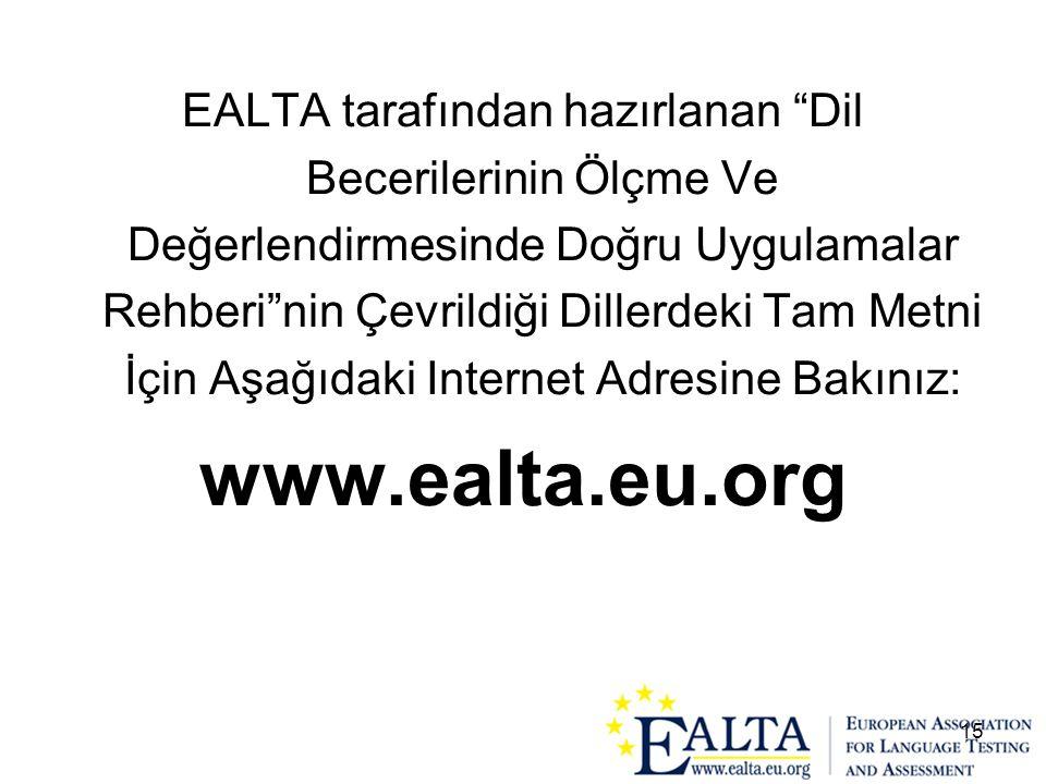EALTA tarafından hazırlanan Dil Becerilerinin Ölçme Ve Değerlendirmesinde Doğru Uygulamalar Rehberi nin Çevrildiği Dillerdeki Tam Metni İçin Aşağıdaki Internet Adresine Bakınız: