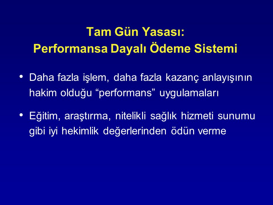 Tam Gün Yasası: Performansa Dayalı Ödeme Sistemi