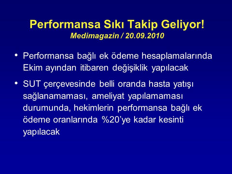 Performansa Sıkı Takip Geliyor! Medimagazin / 20.09.2010