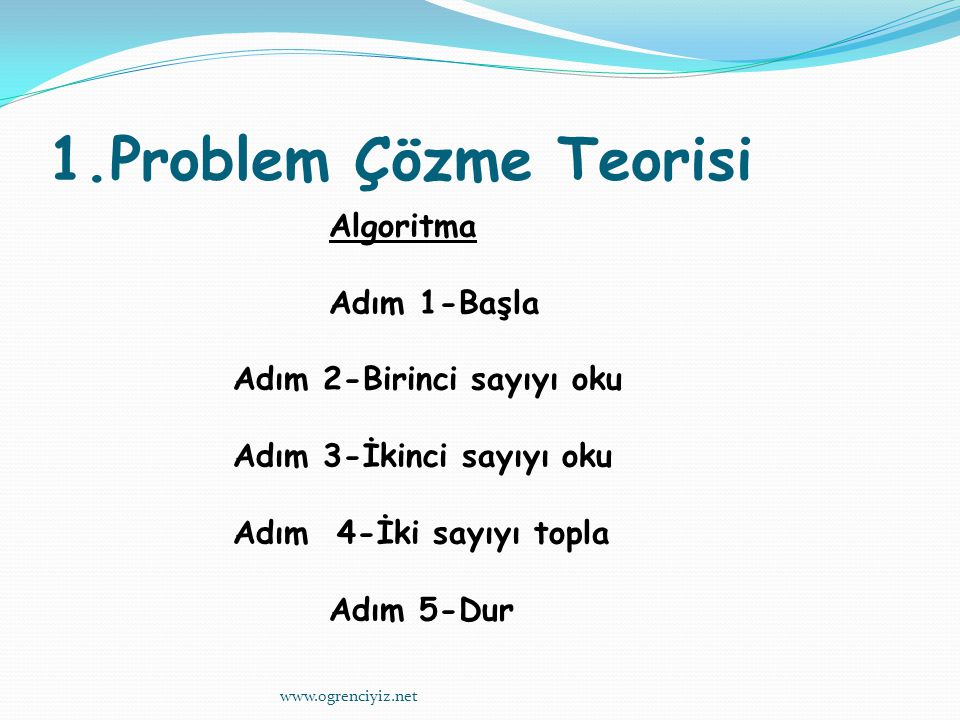 1.Problem Çözme Teorisi Adım 1-Başla Adım 2-Birinci sayıyı oku
