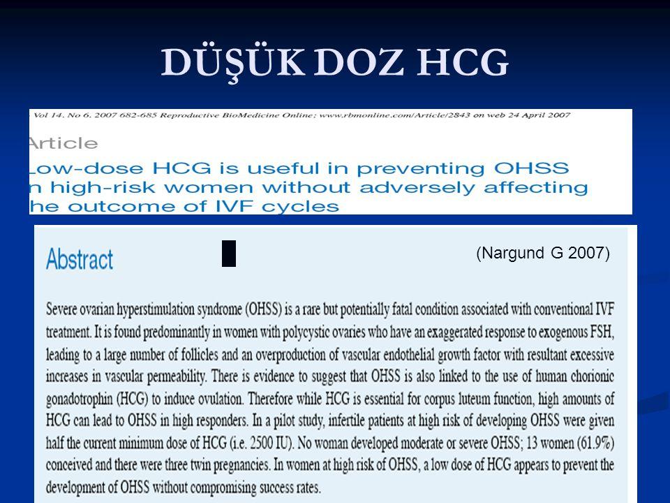 DÜŞÜK DOZ HCG Düşük doz rHCG (Nargund G 2007)