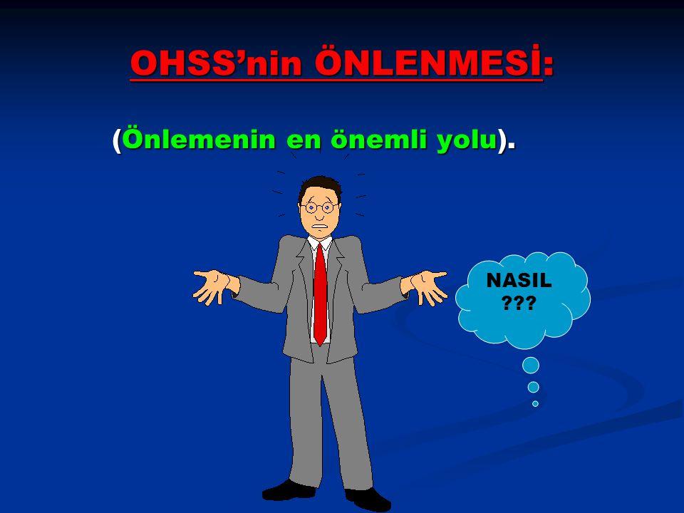 OHSS'nin ÖNLENMESİ: (Önlemenin en önemli yolu). NASIL
