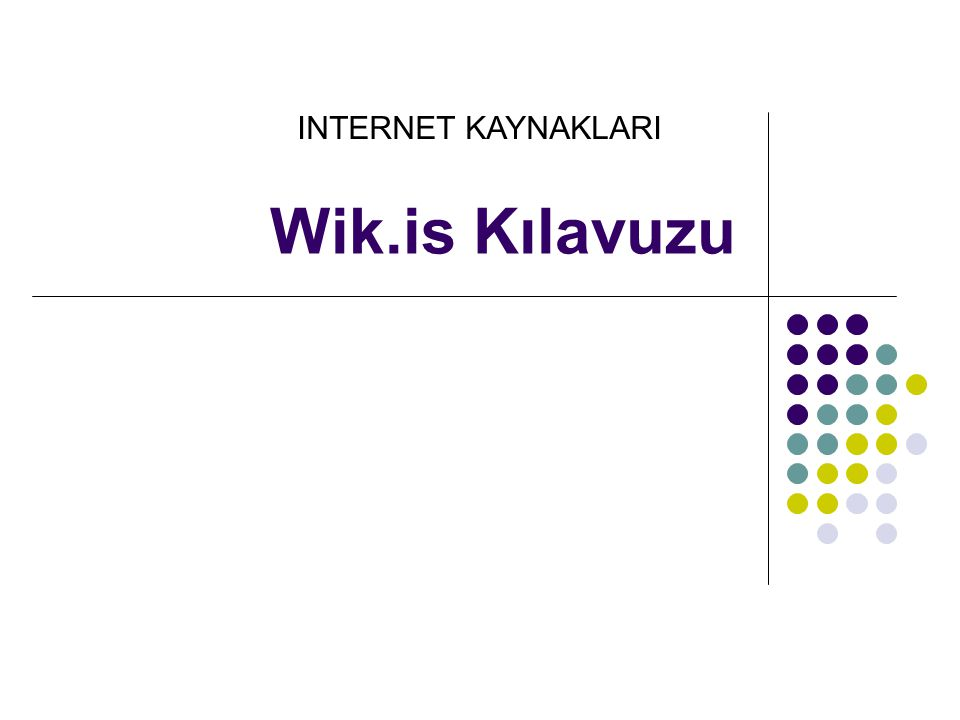 Wik.is Kılavuzu INTERNET KAYNAKLARI