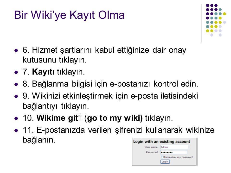 Bir Wiki'ye Kayıt Olma 6. Hizmet şartlarını kabul ettiğinize dair onay kutusunu tıklayın. 7. Kayıtı tıklayın.